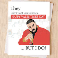 "DJ Khaled Funny Valentines Day Card, ""They don't want you to have a Happy Vday"" Pop-culture card, Cute valentines day card, cheeky cards,"
