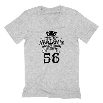 Don't be jealous just because I look this good at 56 birthday gift for friend bff mom dad grandparent  V Neck T Shirt