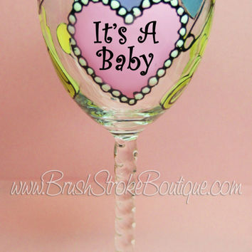 Hand Painted Wine Glass - Its A Baby - Original Designs by Cathy Kraemer