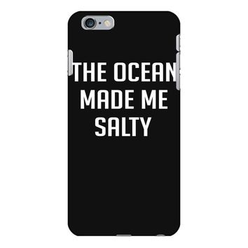The Ocean Made Me Salty iPhone 6 Plus/6s Plus Case