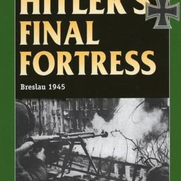 Hitler's Final Fortress The Stackpole Military History Series