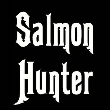 Salmon Hunter  Vinyl Decal Sticker CAR Truck Laptop Boat fisherman Fishing FUN