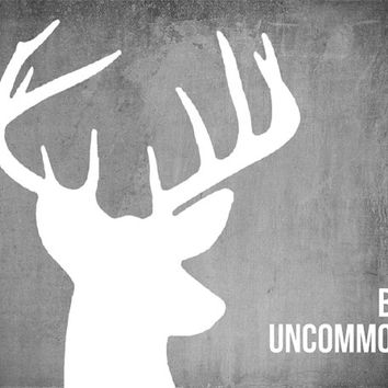 be uncommon 10 x 8 inch Art Print Antler Deer Inspirational poster quote SALE buy 2 get 3 CHOOSE COLOR