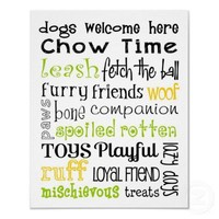 Dogs Welcome Subway Art Posters from Zazzle.com