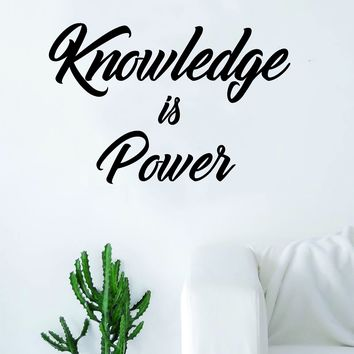 Knowledge is Power Quote Decal Sticker Wall Vinyl Decor Art Living Room Bedroom Teacher Class Classroom Students Education Science