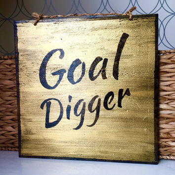 Goal Digger Sign / Motivational Sign  / Wall Decor - Gold
