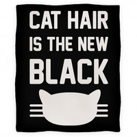 Cat Hair Is The New Black (Blanket)