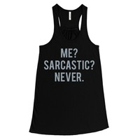 SILVER! Me Sarcastic Never, Women's Flowy Tank Top