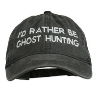 I'd Rather Be Ghost Hunting Embroidered Washed Cap