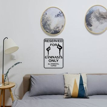 Reserved for Gymnasts Only Sign Vinyl Wall Decal - Removable (Indoor)