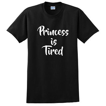 Princess is tired funny cool sarcastic sarcasm saying for her birthday gift idea  T Shirt
