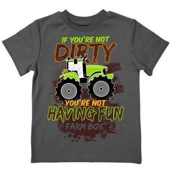 Infant/Toddler Farm Boy If You're Not Dirty Tee 100% Cotton.