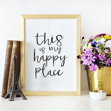 HAPPY PLACE SIGN, This Is My Happy Place,Inspirational Quote,Travel Sign,Home Decor,Home Sign,Positive Quote,Happy Place Prints,Love Art