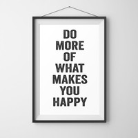 "Printable Art Inspirational Print ""Do more of what makes you happy"" Typography Quote Home Decor Motivational Poster Design Wall Art"