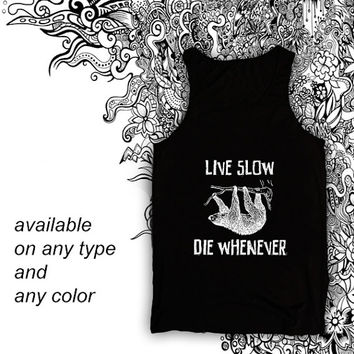 live slow die whenever Tanktop Casual Wear Sporty Cool Tank top Funny Tank Cute Direct to garment