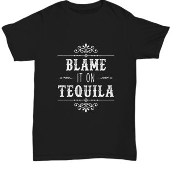 Blame It On Tequila Mexico Drink Lover T-Shirt