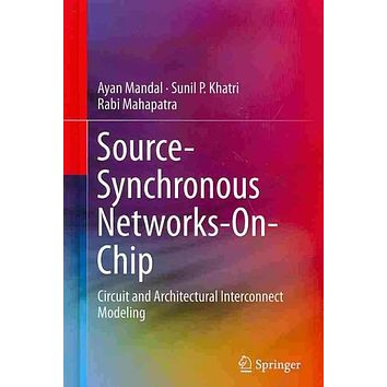 Source-Synchronous Networks-on-Chip: Circuit and Architectural Interconnect Modeling