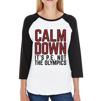 It's PE Not the Olympics Womens Black and White Baseball Shirt