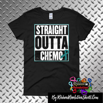 Ovarian Cancer Straight Outta Chemo Shirts (Black, Sports Grey and White)