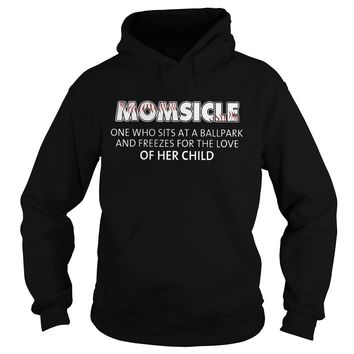 Momsicle one who sits at a ballpark and freezes shirt Hoodie