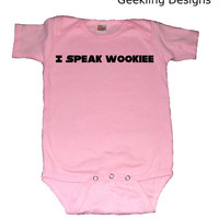 Star Wars Onesuit I speak wookiee bodysuit pink by geeklingdesigns