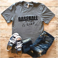 Baseball is Life Tee Shirt