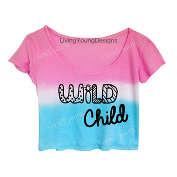 WILD CHILD Tie Dye Crop Top Unique Retro Custom Shirt