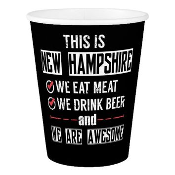 New Hampshire Eat Meat Drink Beer Awesome Paper Cup
