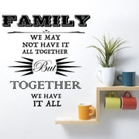 Family Wall Decal - Wall Art - Home Decor - Wall Decor - Gift Idea - Quote Decal - We May Not Have It Together But Together We Have It All