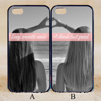 Every brunette need a blonde Best Friend,Custom Case, iPhone 4/4s/5/5s/5C, Samsung Galaxy S2/S3/S4/S5/Note 2/3, Htc One S/M7/M8, Moto G/X