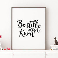 Be still and know Typographic print Calligraphy Typographic print Home decor Bible verse print wall art print Bible verse printable art