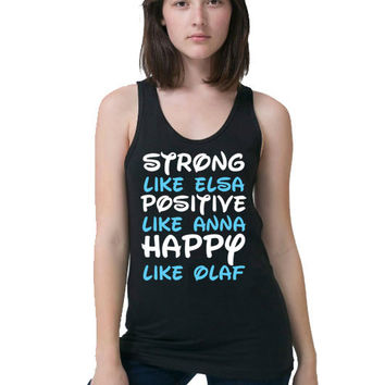 Work Out Clothes - Strong Like Elsa Positive like Anna Happy Like Olaf - Funny Workout Shirt - Disney Frozen