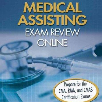 Medical Assisting Exam Review Online: Prepare for the CMA, RMA, and CMAS Certification Exams