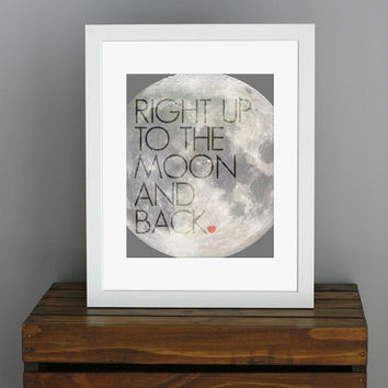 To The Moon And Back, Love Quote Art Print - nursery art or gift -  science, space, children's book - 8 x 10