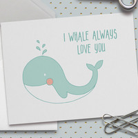 Funny Love Card, Cute Love Card, I Whale Always Love You, 5.5 x 4.25 Inch (A2), Word Pun, Puns, Cute Valentine Card, Whales, Nautical, Cute