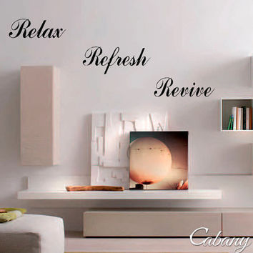 Relax, Refresh, Revive Vinyl Wall Decal Quote ~ Gift for Her, Home Decor, Holidays, Mothers Day, Weddings, Decoration, Housewarming, Art