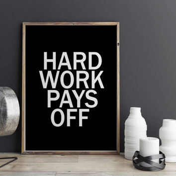 Office Art Decor Inspirational Quote Typographic Print Hard Work Pays Off Quote Home Decor Kids Room Poster Birthday Art Poster TYPOGRAPHY