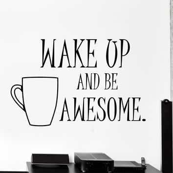 Wall Decal Motivation Quote Coffee Wake Up And Be Awesome Decor Unique Gift z4005
