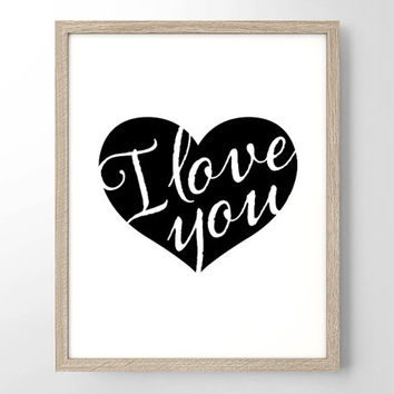 I Love You Heart Black and White - Art Print - Typography- Home Office Decor- Housewarming Gift - Wedding Gift - Anniversary Gift - Romantic