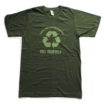 Save The Environment, Kill Yourself [ S - Unisex Shirt - Small ] - by Denis Caron ( L.A.W.L.S. ) - Corvink