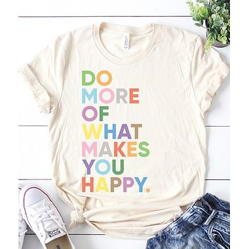 Makes You Happy Tee