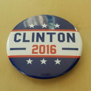 "Presidential button - Clinton  2016 - 2"" Inch Button"