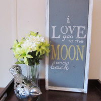 "Rustic Wood Sign, ""I Love You Too The Moon and Back"""