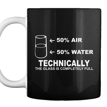 Technically The Glass Is Completely Science Sarcasm Funny Cool Humor T-Shirts