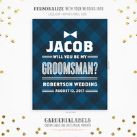 Groomsman Gift Whiskey Label, Best Man Gift, Will You Be My Groomsman, Thank you for Wedding, Ask Groomsman, Ask Best Man, Liquor Labels