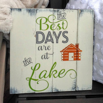 Pallet wood sign - The Best Days are At the Lake, rustic sign, wood sign, lake sign, cottage sign, camping sign, cottage decor
