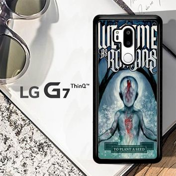 We Came As Romans Cover Z1387 LG G7 ThinQ Case