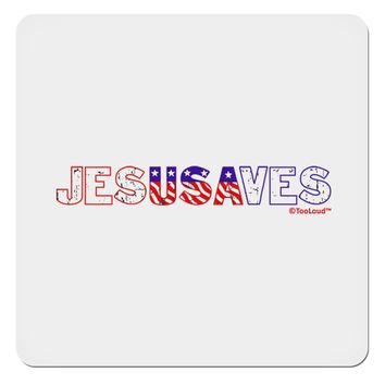 "JesUSAves - Jesus Saves USA Design 4x4"" Square Sticker by TooLoud"