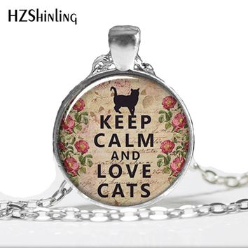 HZ--A227 Keep Calm and Love Cats pendant, Keep Calm necklace charm,  lover jewelry,  jewellry HZ1