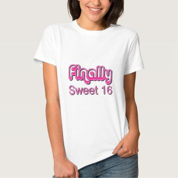 Finally Sweet 16 Shiny Pink Sixteen Typography T Shirt